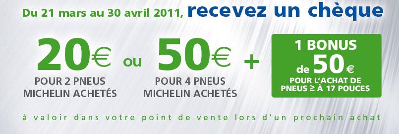 Du 21 mars au 30 avril 2011 recevez un chèque de 20€ ou 30€, plus un bonus de 50€ (voir conditions).