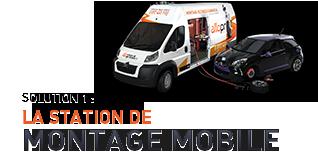 Solution 1 : la station de montage mobile