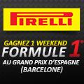 Promo : GAGNEZ 1 WE au GP FORMULE 1� d'Espagne avec PIRELLI