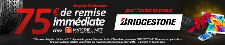 75€ OFFERTS chez Materiel.net avec les pneus BRIDGESTONE