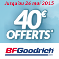 Promo : 40 euros OFFERTS avec BF GOODRICH