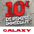 Promo : 10 Euros HT de remise IMMEDIATE avec GALAXY